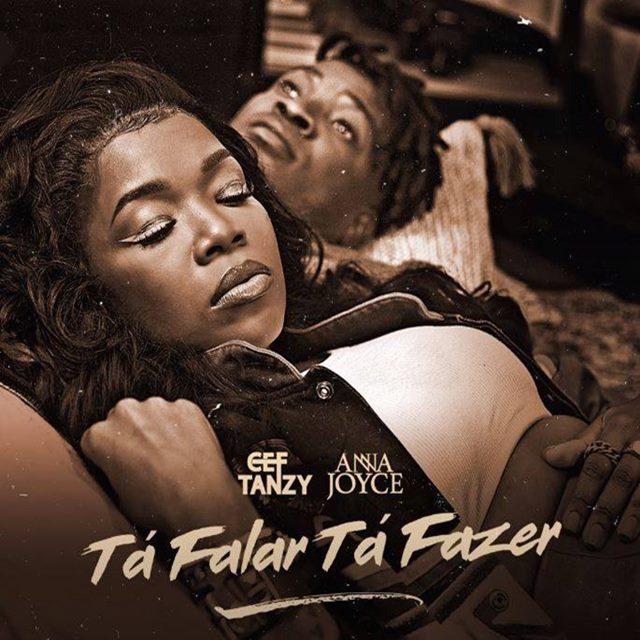 baixar mp3 CEF Tanzy - Tá Falar Tá Fazer (Feat Anna Joyce)